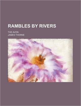 Rambles By Rivers; The Avon