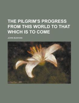 The Pilgrim's Progress from This World to That Which Is to Come (1918)