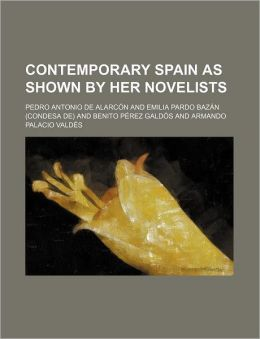 Contemporary Spain as Shown by Her Novelists