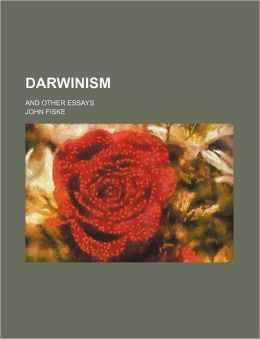 Darwinism; And Other Essays