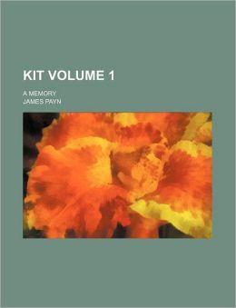 Kit Volume 1; A Memory