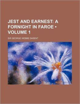 Jest And Earnest (Volume 1); A Fornight In Faroe