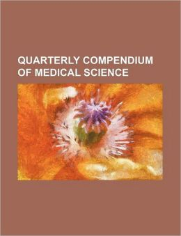 Quarterly Compendium of Medical Science (Volume 17-20)