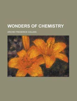 Wonders of Chemistry