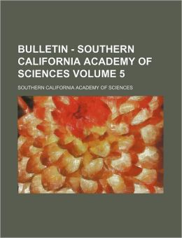 Bulletin - Southern California Academy of Sciences Volume 5