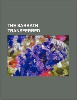 The Sabbath Transferred