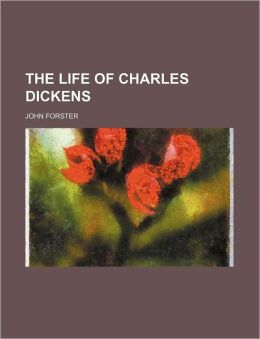 The Life of Charles Dickens (Volume 3; V. 1852-1870)