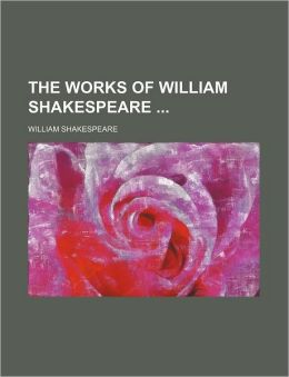 The Works Of William Shakespeare (Volume 1)