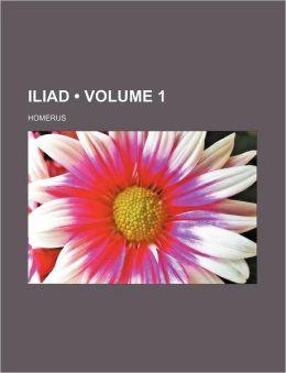 Iliad (Volume 1)