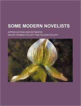 Some Modern Novelists; Appreciations And Estimates
