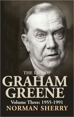 The Life of Graham Greene, Volume 3: 1955-1991