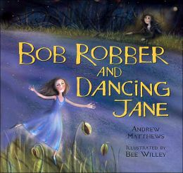 Bob Robber and Dancing Jane
