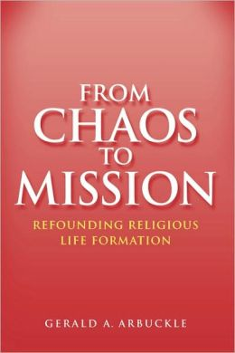From Chaos to Mission: Refounding Religious Life Formation