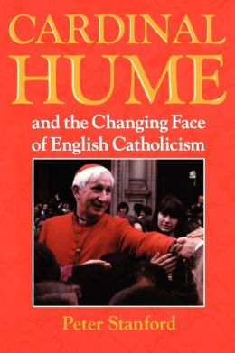 Cardinal Hume And The Changing Face Of English Catholicism