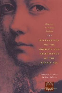 Declamation on the Nobility and Preeminence of the Female Sex (The Other Voice in Early Modern Europe Series)
