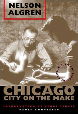Chicago: City on the Make Chicago: 50th Anniversary Edition