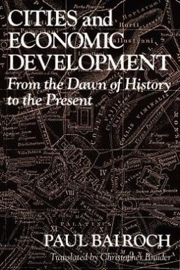 Cities and Economic Development: From the Dawn of History to the Present