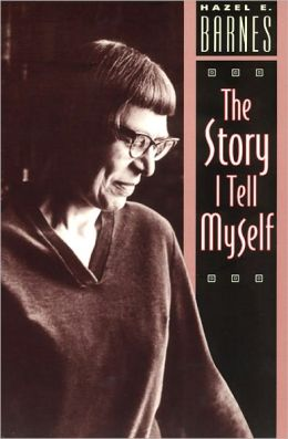 The Story I Tell Myself: A Venture in Existentialist Autobiography