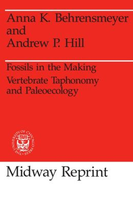 Fossils in the Making: Vertebrate Taphonomy and Paleoecology