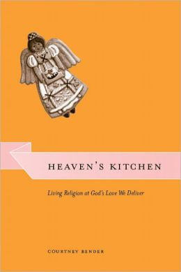 Heaven's Kitchen: Living Religion at God's Love We Deliver