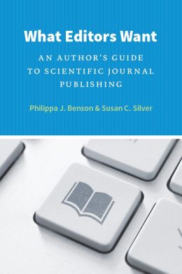 What Editors Want: An Author's Guide to Scientific Journal Publishing