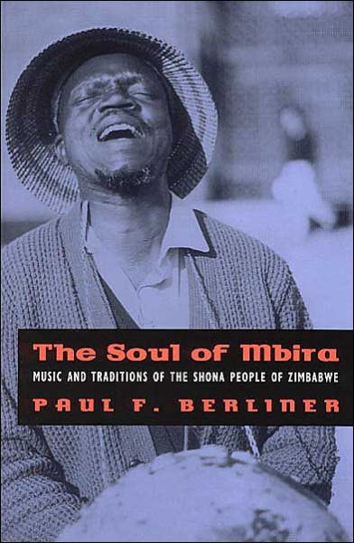 Soul of Mbira: Music and Traditions of the Shona People of Zimbabwe: with an Appendix, Building and Playing a Shona Karimba