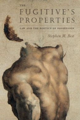 The Fugitive's Properties: Law and the Poetics of Possession