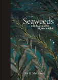 Book Cover Image. Title: Seaweeds:  Edible, Available, and Sustainable, Author: Ole G. Mouritsen