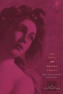 Urania: A Romance (The Other Voices in Early Modern Europe Series)