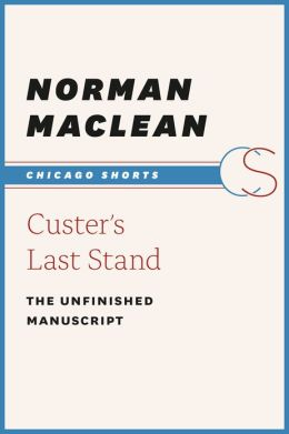 Custer's Last Stand: The Unfinished Manuscript