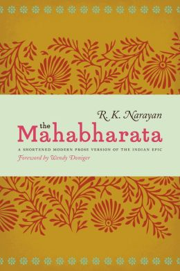 The Mahabharata: A Shortened Modern Prose Version of the Indian Epic