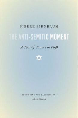 The Anti-Semitic Moment: A Tour Of France In 1898