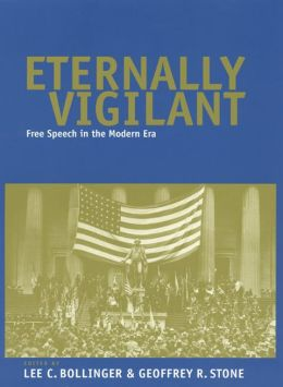 Eternally Vigilant: Free Speech in the Modern Era