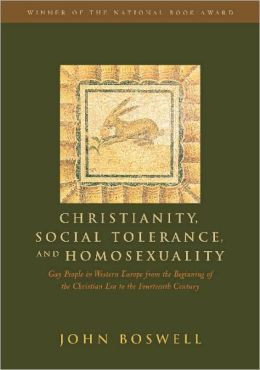 Christianity, Social Tolerance, and Homosexuality: Gay People in Western Europe from the Beginning of the Christian Era to the 14th Century