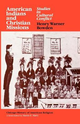 American Indians and Christian Missions: Studies in Cultural Conflict