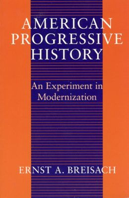 American Progressive History: An Experiment in Modernization