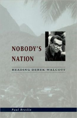 Nobody's Nation: Reading Derek Walcott