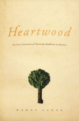 Heartwood: The First Generation of Theravada Buddhism in America(Morality and Society Series)
