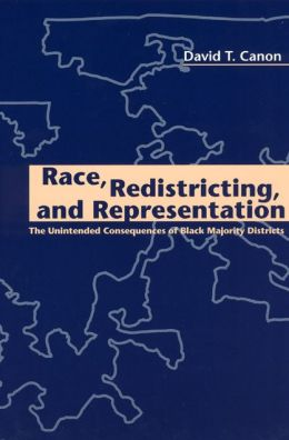 Race, Redistricting, and Representation; The Unintended Consequences of Black Majority Districts