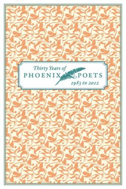 Thirty Years of Phoenix Poets, 1983 to 2012: An E-Sampler
