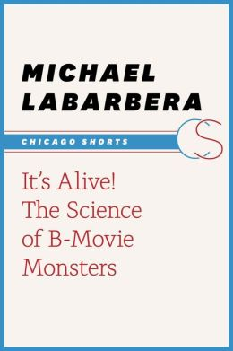 It's Alive!: The Science of B-Movie Monsters