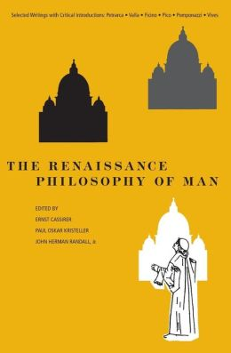 Renaissance Philosophy of Man: Petrarca, Valla, Ficino, Pico, Pomponazzi, Vives