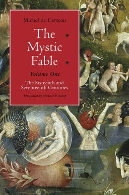 The Mystic Fable: The Sixteenth and Seventeenth Centuries