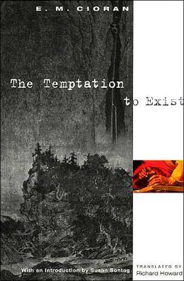 Temptation to Exist