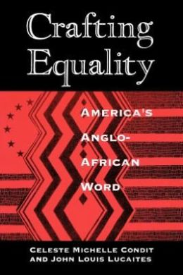 Crafting Equality: America's Anglo-African Word