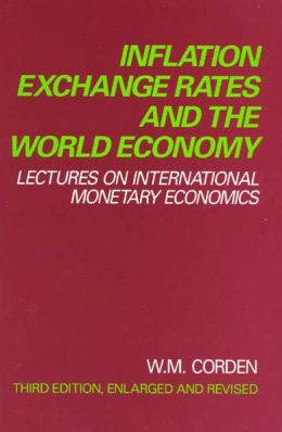 Inflation, Exchange Rates, and the World Economy: Lectures on International Monetary Economics