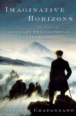 Imaginative Horizons: An Essay in Literary-Philosophical Anthropology