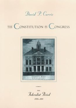 The Constitution in Congress: The Federalist Period, 1789-1801