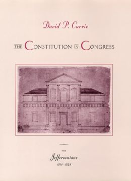The Constitution in Congress: The Jeffersonians, 1801-1829