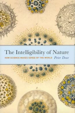 The Intelligibility of Nature: How Science Makes Sense of the World (Science and Culture Series)